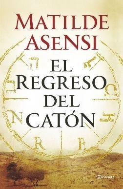 Portada reseña El regreso del Catón de Matilde Asensi Reseñas Mis Palabras con Letras